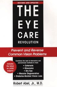 The Eye Care Revolution - Robert Abel, vitamines voor ogen